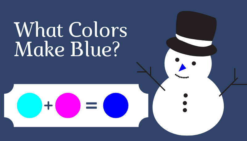 What Colors Make Blue Color?
